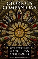 Glorious Companions: Five Centuries of Anglican Spirituality