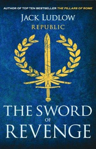 The Sword of Revenge: Republic Trilogy II