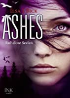 Ashes: Ruhelose Seelen (Ashes, #3 part 1 of 2)