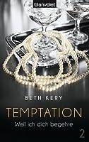 Temptation 2: Weil ich dich begehre (German Edition)