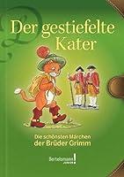 Der gestiefelte Kater: Die schönsten Märchen der Brüder Grimm (German Edition)