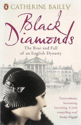 Black Diamonds by Catherine Bailey