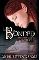 Bonded: Three Fairy Tales, One Bond