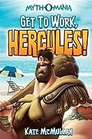 Get to Work, Hercules! (Myth-O-Mania, #7)
