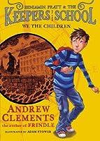 We the Children (Benjamin Pratt and the Keepers of the School)