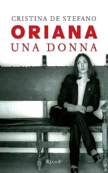 Oriana. Una donna by Cristina De Stefano