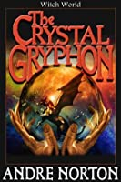 The Crystal Gryphon (Witch World Series)