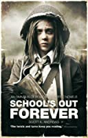 School's Out Forever (The Afterblight Chronicles: The St Mark's Books)