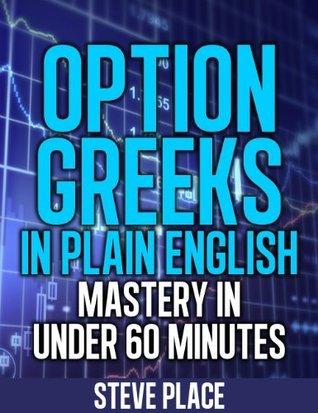 Option Greeks in Plain English  - Place  Steven