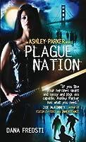 Plague Nation (Ashley Parker #2)