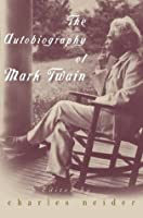 The Autobiography of Mark Twain: Deluxe Modern Classic (Harper Perennial Modern Classics)