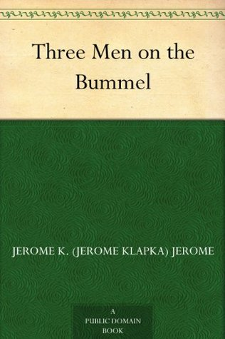 Three Men On The Bummel Three Men 2 By Jerome K Jerome
