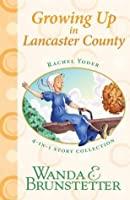 Rachel Yoder Story Collection 2--Growing Up: Four Stories in One