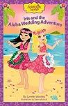 Iris and the Aloha Wedding Adventure