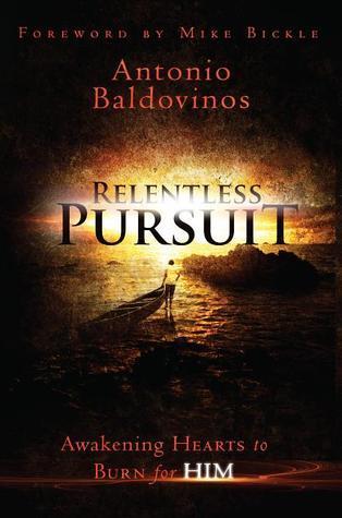 Relentless-pursuit-awakening-hearts-to-burn-for-him