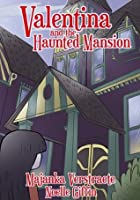 Valentina and the Haunted Mansion (Valentina's Spooky Adventures)