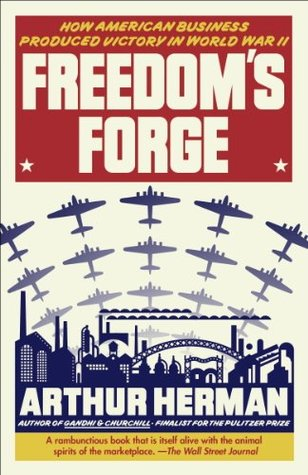 Freedom's Forge by Arthur Herman