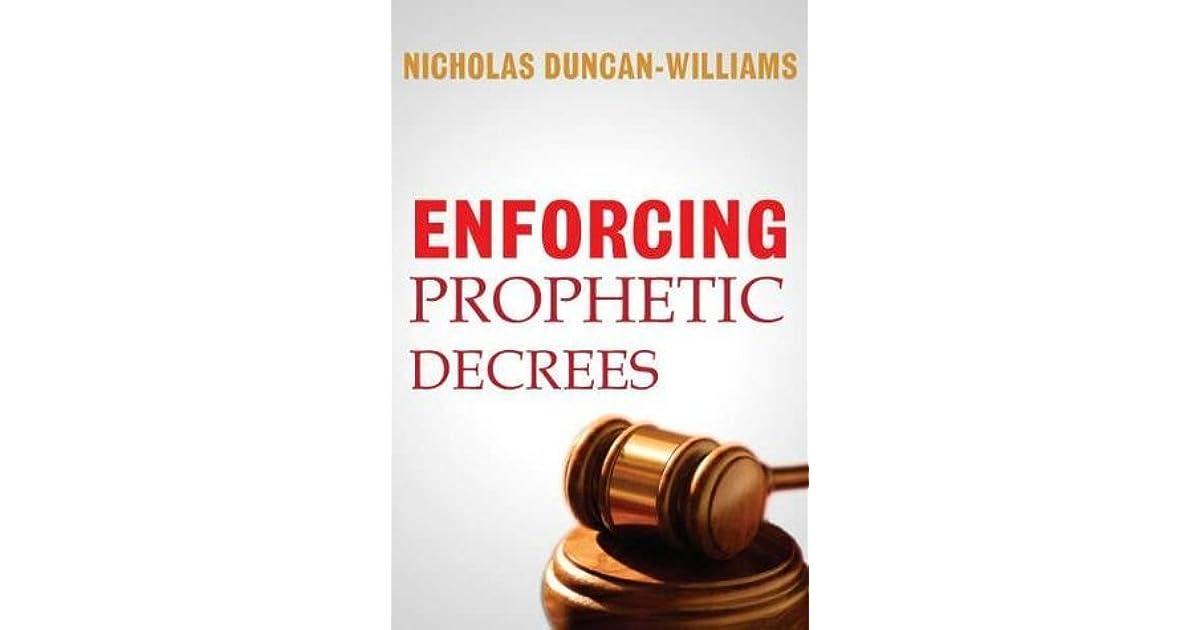Enforcing Prophetic Decrees by Nicholas Duncan-Williams