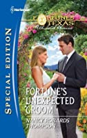 Fortune's Unexpected Groom (Fortunes of Texas: Whirlwind Romance, #5)