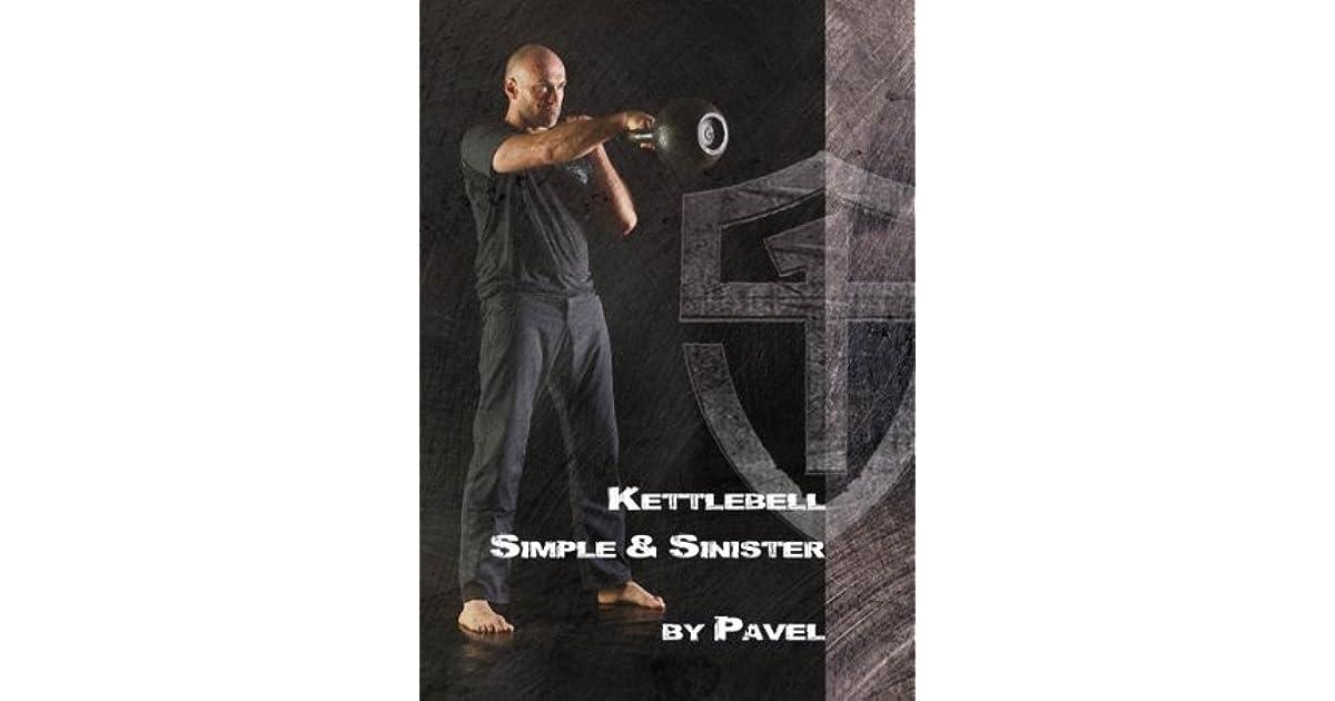 Kettlebell - Simple & Sinister by Pavel Tsatsouline
