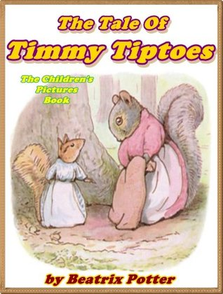 THE TALE OF TIMMY TIPTOES: Picture Books for Kids :DRM Free (A Beautifully Illustrated Children's Picture Book by age 3-9; Perfect Bedtime Story)
