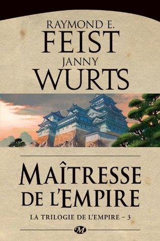 Maîtresse de l'Empire: La Trilogie de l'Empire, T3 (FANTASY)