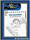 The Card Kid (BigIQkids Book Series)