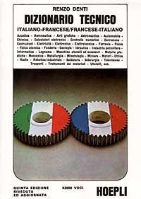 Dizionario tecnico italiano-francese/francese-italiano: Dictionnaire Technique Français-Italien; Italien-Français