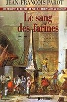 Le Sang Des Farines: N6: Une Enquete de Nicolas Le Floch