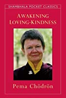 Awakening Loving-Kindness (Shambhala Pocket Classics)