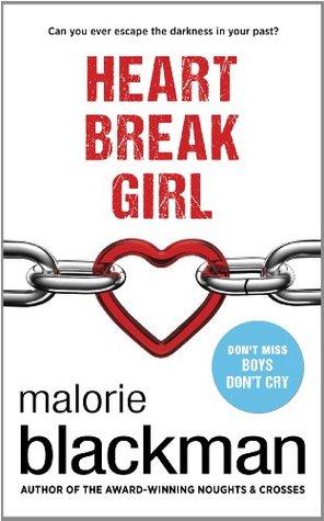 Heart Break Girl (Boys Don't Cry #2) by Malorie Blackman