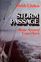 STORM PASSAGE: Alone Around Cape Horn