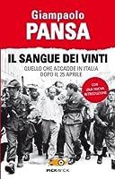 Il sangue dei vinti: Quello che accadde in Italia dopo il 25 aprile