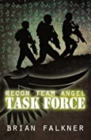 Recon Team Angel, Book 2: Task Force