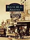 Route 66 in Arizona (Images of America: Arizona)
