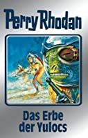 """Perry Rhodan 71: Das Erbe der Yulocs (Silberband): 4. Band des Zyklus """"Das kosmische Schachspiel"""" (Perry Rhodan-Silberband) (German Edition)"""