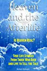 Heaven and the Afterlife: Is Heaven Real? True Life Stories From Those Who Died And Lived to Tell the Tale (Books About Heaven Book 1)