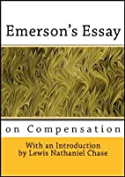 Emerson's Essay on Compensation (With Introduction)