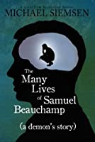 The Many Lives of Samuel Beauchamp (A Demon's Story Book 2)