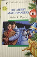 Merry Matchmakers (Silhouette Romance, No 1121)