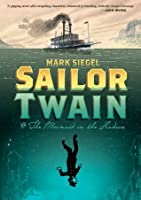 Sailor Twain: Or: The Mermaid in the Hudson