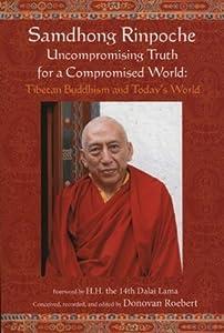 Samdhong Rinpoche: Tibetan Buddhism and Today's World