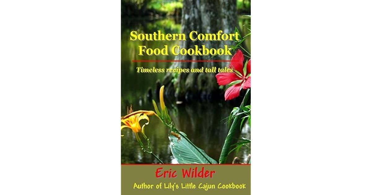 Southern Comfort Food Cookbook by Eric Wilder