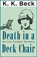 Death in a Deck Chair: An Iris Cooper Mystery (Iris Cooper Mysteries Book 1)