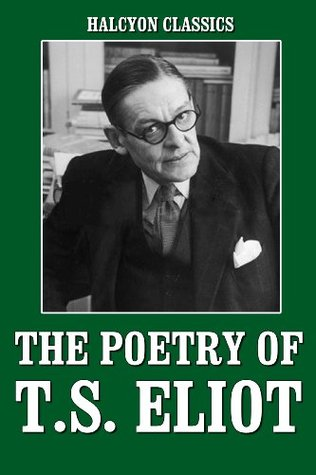 The Poetry of T.S. Eliot by T.S. Eliot