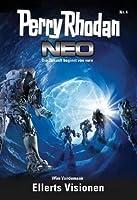 Perry Rhodan Neo 4: Ellerts Visionen (German Edition)