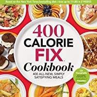 400 Calorie Fix Cookbook: 400 All-New Simply Satisfying Meals