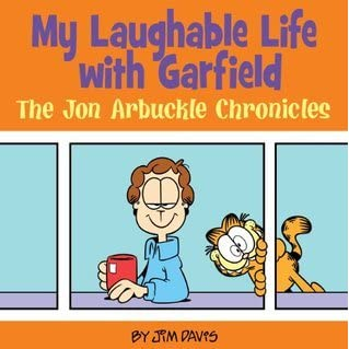 My Laughable Life With Garfield The Jon Arbuckle Chronicles By Jim Davis