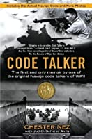 Code Talker: The First and Only Memoir By One of the Original Navajo Code Talkers of WWII