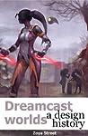 Dreamcast Worlds by Zoya Street